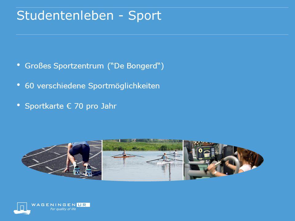 Studentenleben - Sport Großes Sportzentrum ( De Bongerd ) 60 verschiedene Sportmöglichkeiten Sportkarte € 70 pro Jahr