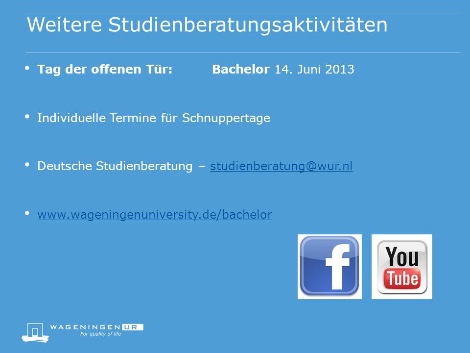Weitere Studienberatungsaktivitäten Tag der offenen Tür:Bachelor 14. Juni 2013 Individuelle Termine für Schnuppertage Deutsche Studienberatung – studi