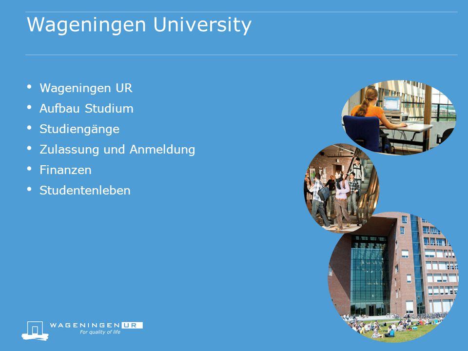 Wageningen University 1876 2000 Wageningen University and Research Centre (WUR) Professoren: 201 Mitarbeiter: 6000 Studenten: 7500  International ~ 1735 Dozent-Studenten: 1 / 15 Flache Hierarchien / Prinzip der offenen Tür