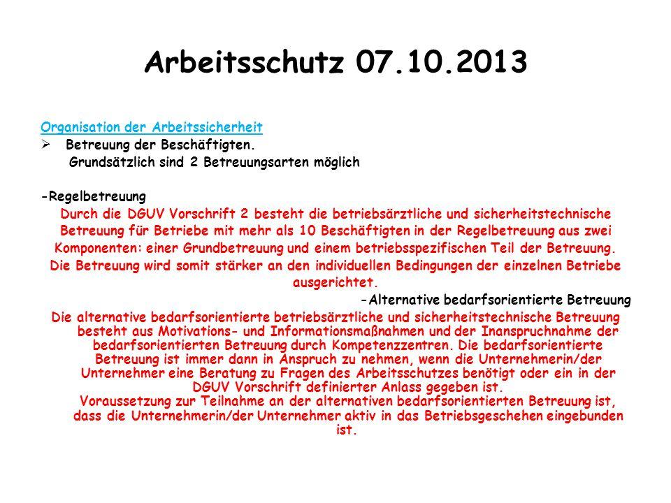 Arbeitsschutz 07.10.2013 Organisation der Arbeitssicherheit  Betreuung der Beschäftigten. Grundsätzlich sind 2 Betreuungsarten möglich -Regelbetreuun
