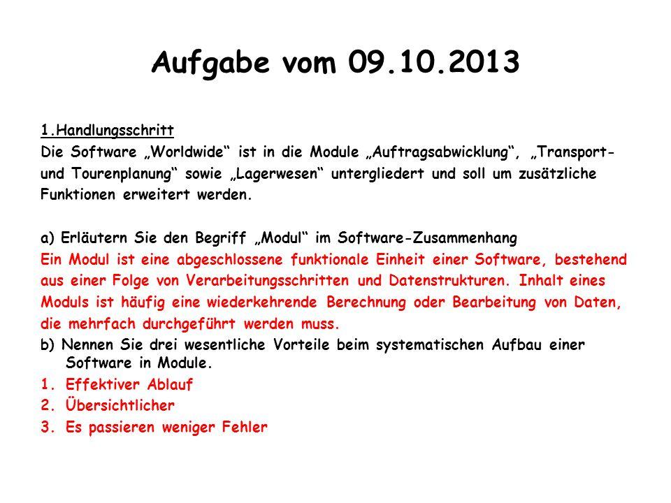 """Aufgabe vom 09.10.2013 1.Handlungsschritt Die Software """"Worldwide"""" ist in die Module """"Auftragsabwicklung"""", """"Transport- und Tourenplanung"""" sowie """"Lager"""