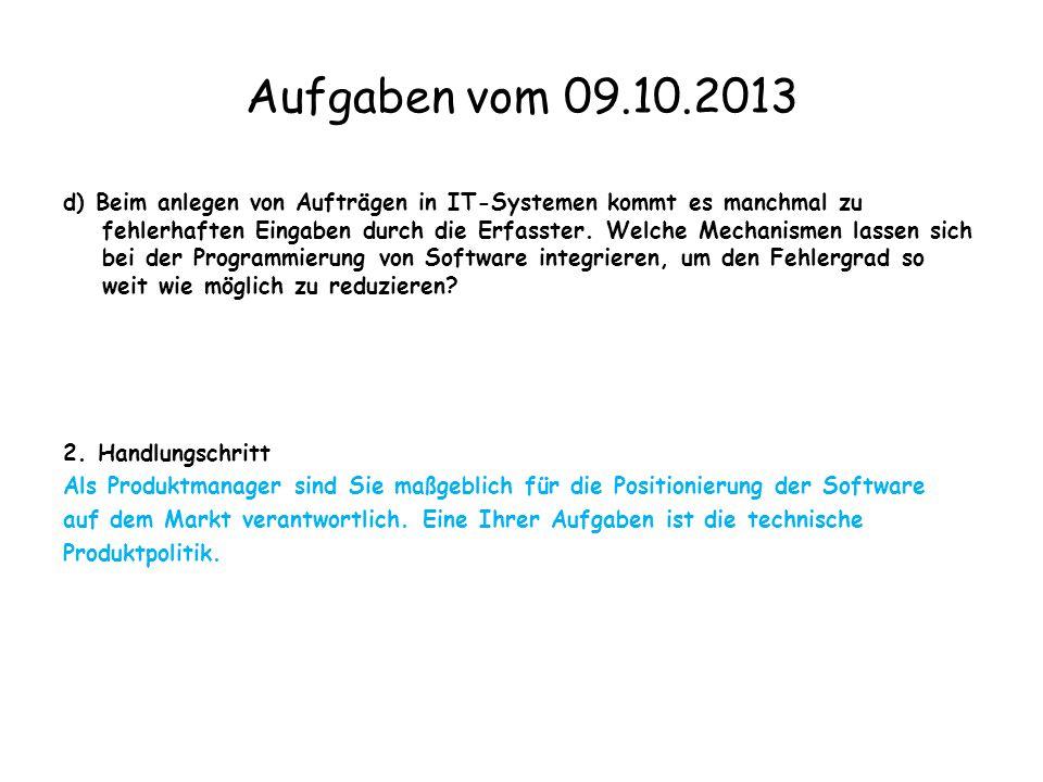 Aufgaben vom 09.10.2013 d) Beim anlegen von Aufträgen in IT-Systemen kommt es manchmal zu fehlerhaften Eingaben durch die Erfasster. Welche Mechanisme