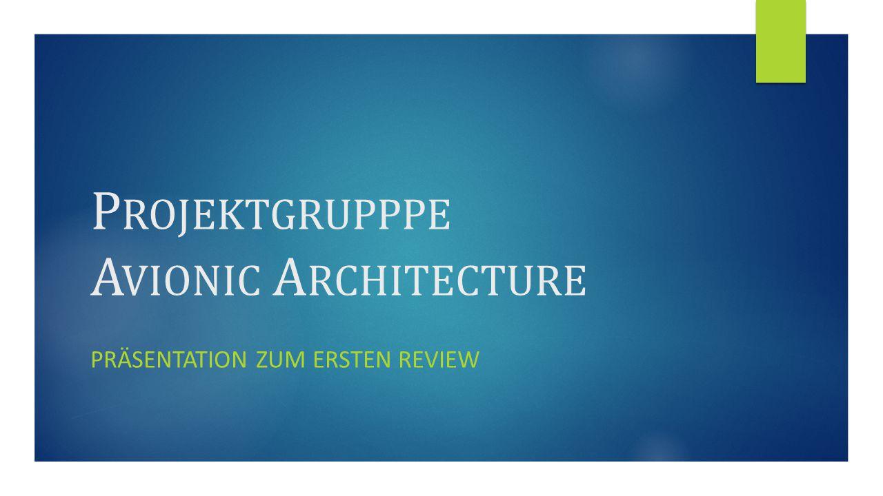 A GENDA  Einführung  Aufgabenbeschreibung  Szenario  Vorstellung der Projektgruppe  Vorgehensmodell  Zwischenfazit  Ausblick 2 Marco Braun | Avionic Architecture 1.