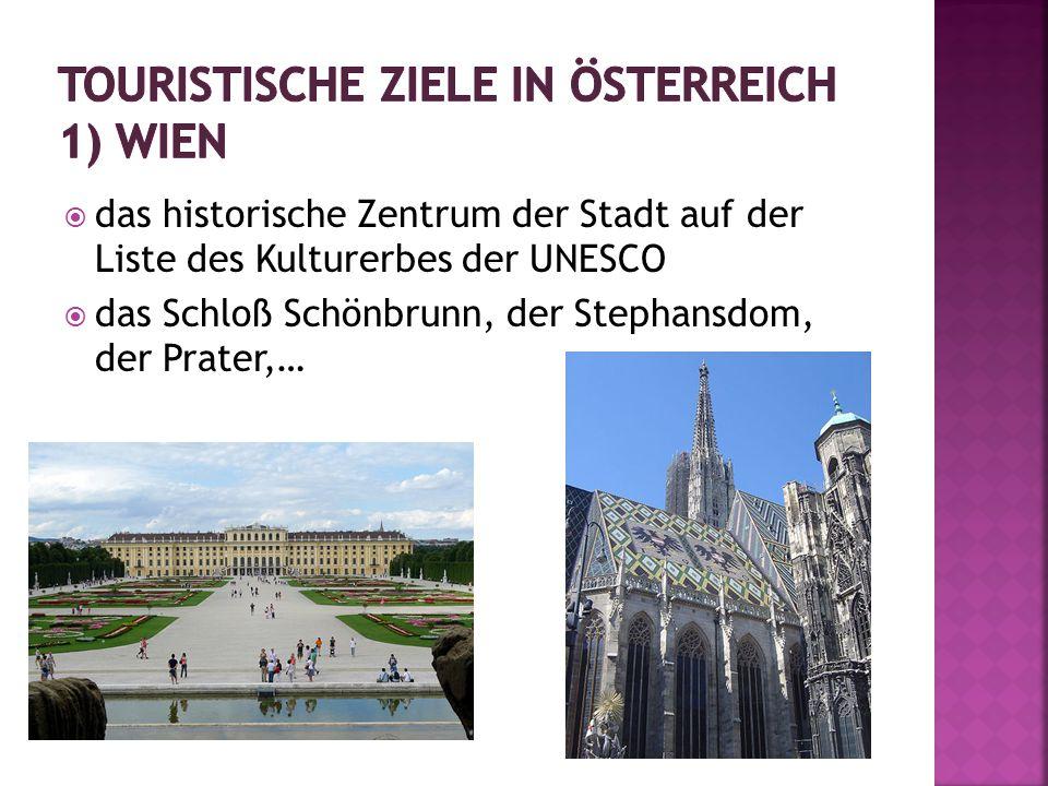  das historische Zentrum der Stadt auf der Liste des Kulturerbes der UNESCO  das Schloß Schönbrunn, der Stephansdom, der Prater,…
