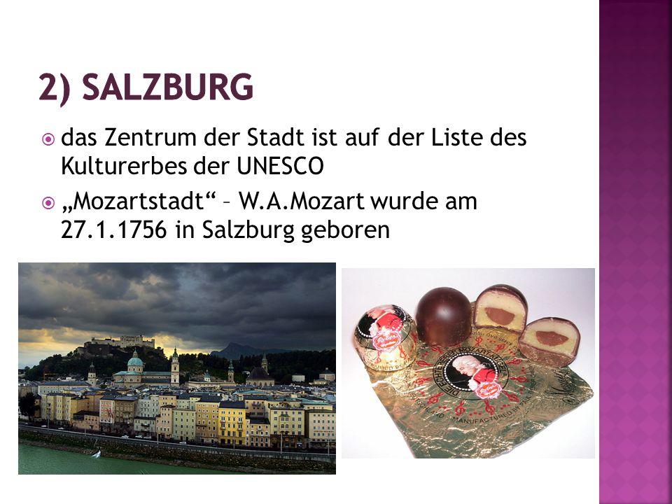""" das Zentrum der Stadt ist auf der Liste des Kulturerbes der UNESCO  """"Mozartstadt – W.A.Mozart wurde am 27.1.1756 in Salzburg geboren"""