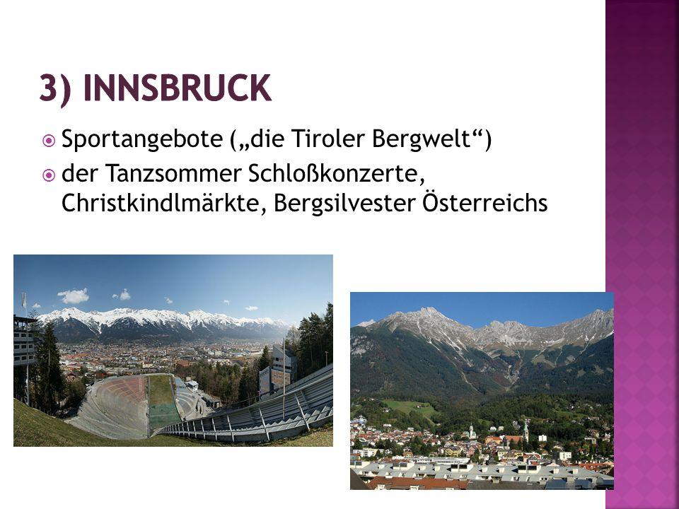 " Sportangebote (""die Tiroler Bergwelt )  der Tanzsommer Schloßkonzerte, Christkindlmärkte, Bergsilvester Österreichs"