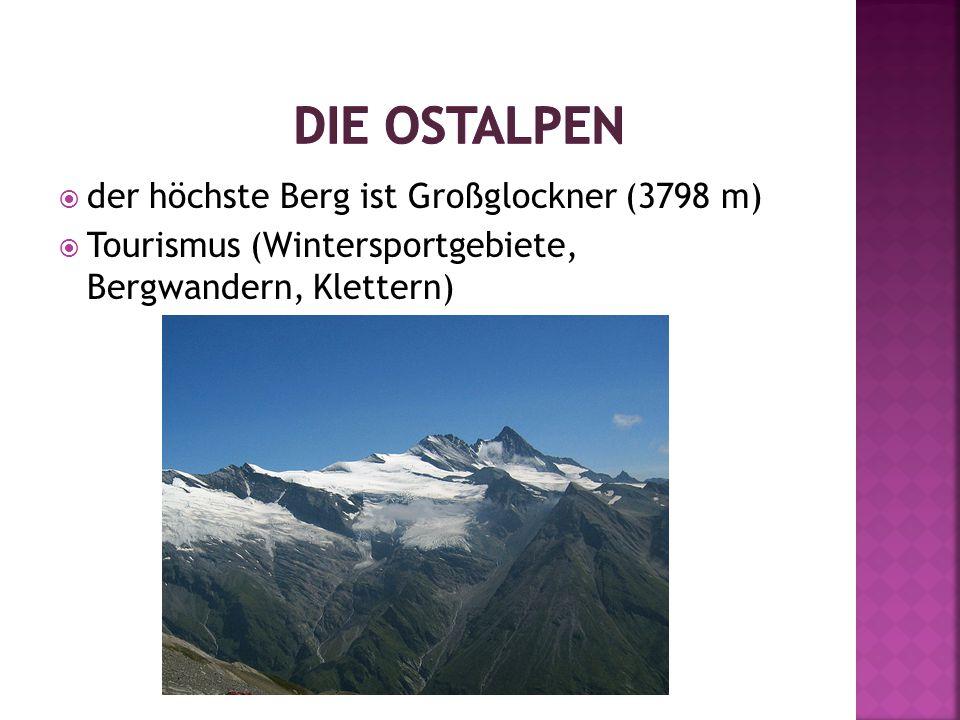  der höchste Berg ist Großglockner (3798 m)  Tourismus (Wintersportgebiete, Bergwandern, Klettern)