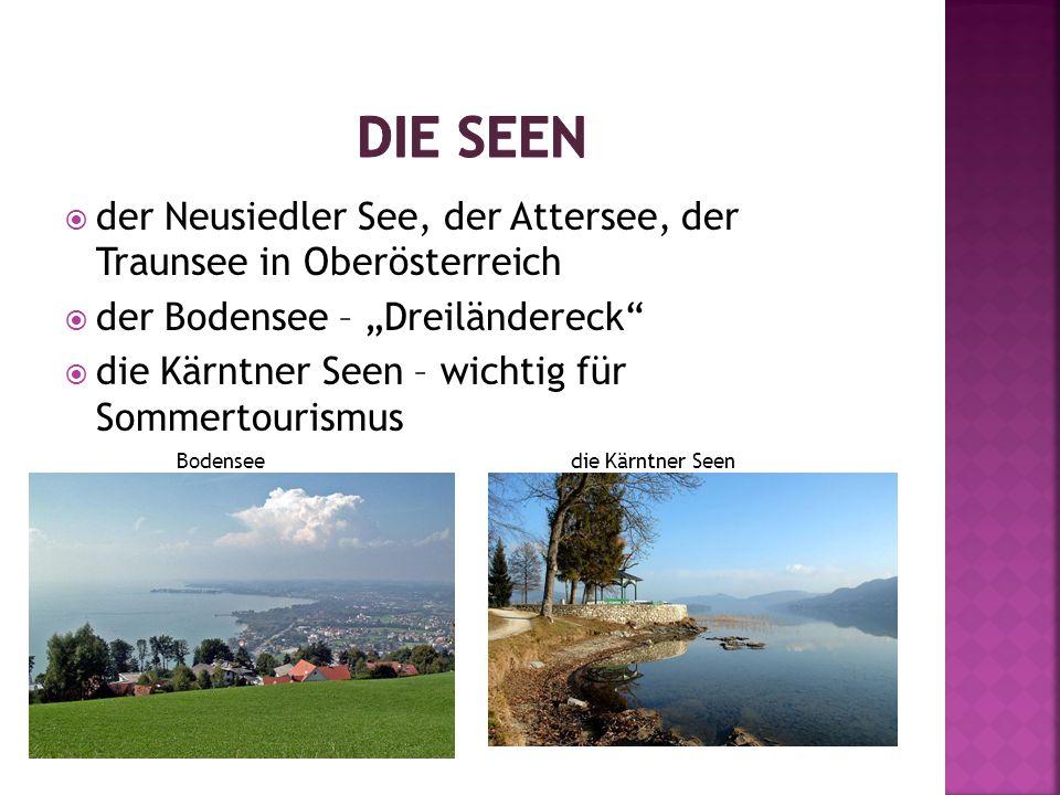 """ der Neusiedler See, der Attersee, der Traunsee in Oberösterreich  der Bodensee – """"Dreiländereck  die Kärntner Seen – wichtig für Sommertourismus Bodensee die Kärntner Seen"""