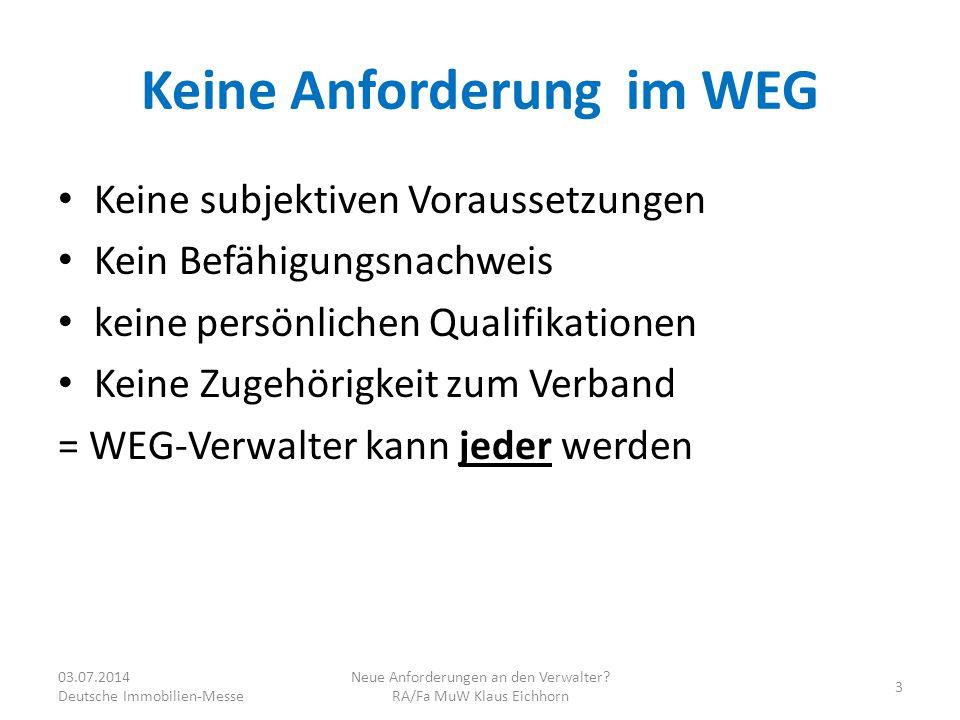 Vielen Dank für die Aufmerksamkeit 03.07.2014 Deutsche Immobilien-Messe Neue Anforderungen an den Verwalter.