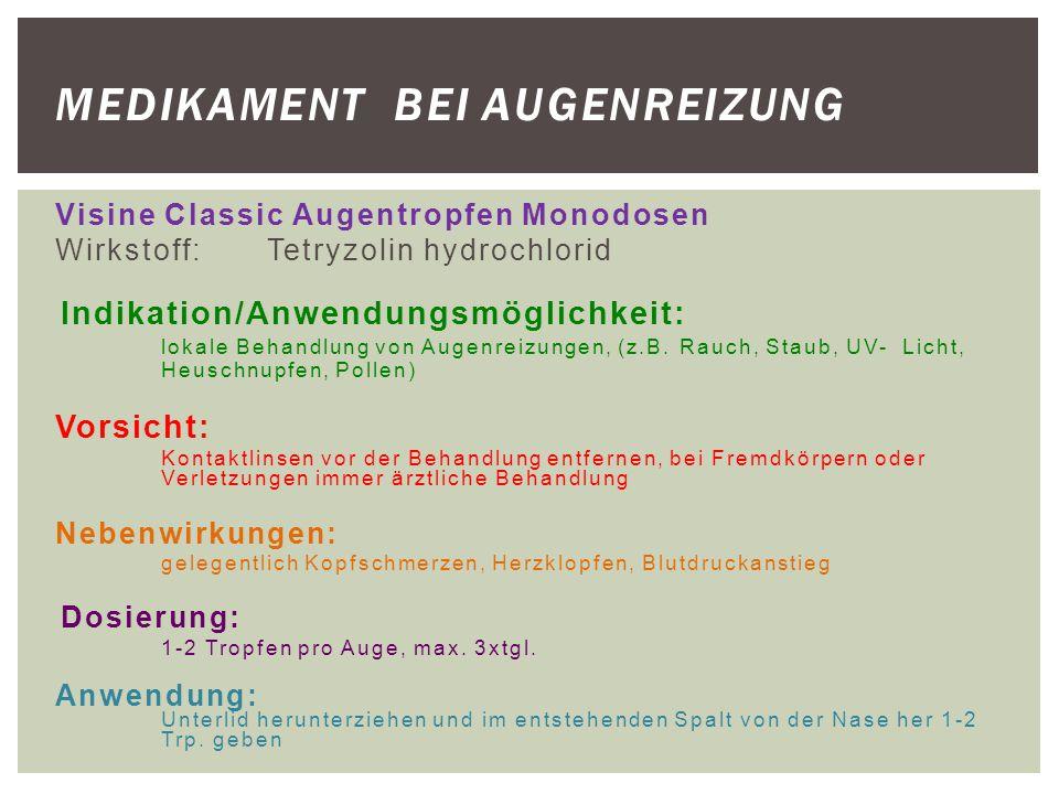 Visine Classic Augentropfen Monodosen Wirkstoff:Tetryzolin hydrochlorid Indikation/Anwendungsmöglichkeit: lokale Behandlung von Augenreizungen, (z.B.