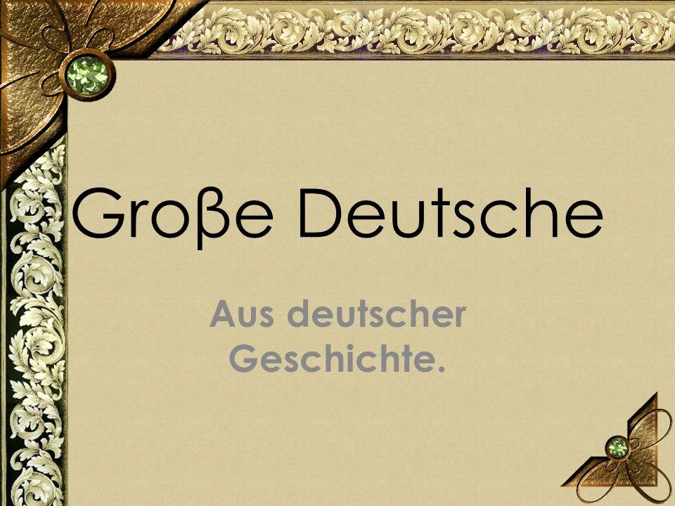 Groβe Deutsche Aus deutscher Geschichte.