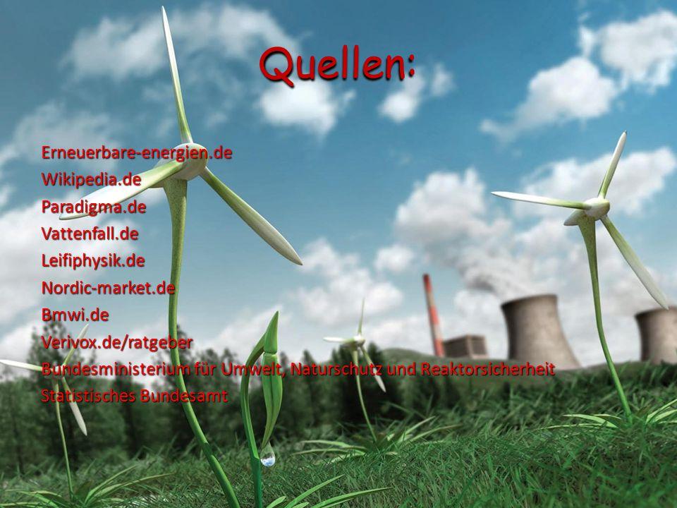 Quellen: Erneuerbare-energien.deWikipedia.deParadigma.deVattenfall.deLeifiphysik.deNordic-market.deBmwi.deVerivox.de/ratgeber Bundesministerium für Um