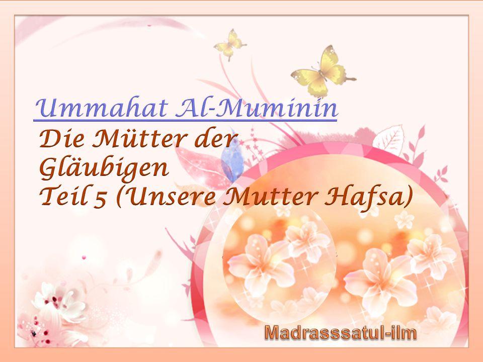 Mitsprache & Diskussionen März_2014 Madrassatul-ilm_Mütter der Gläubigen Hafsa r.a.