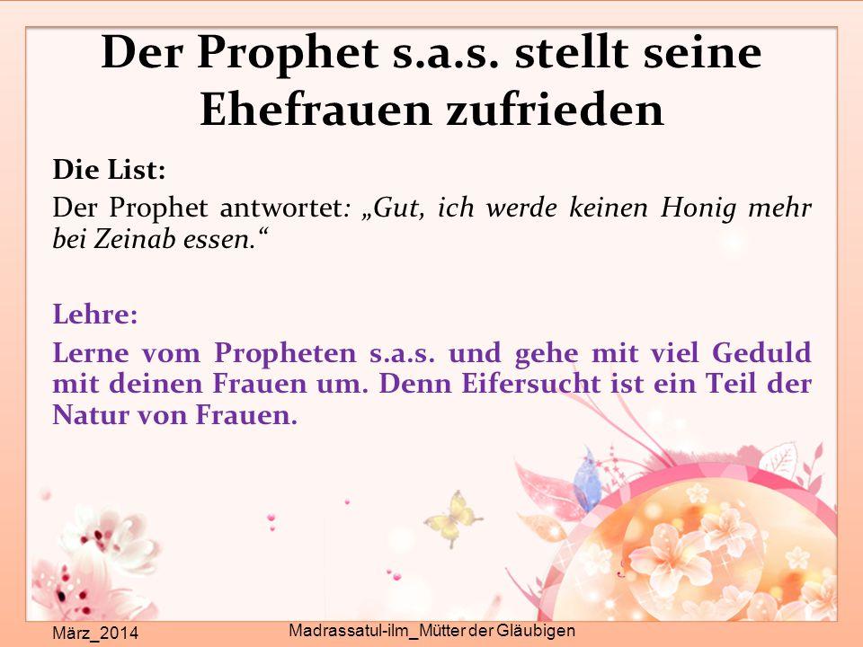 """Der Prophet s.a.s. stellt seine Ehefrauen zufrieden März_2014 Madrassatul-ilm_Mütter der Gläubigen Die List: Der Prophet antwortet: """"Gut, ich werde ke"""