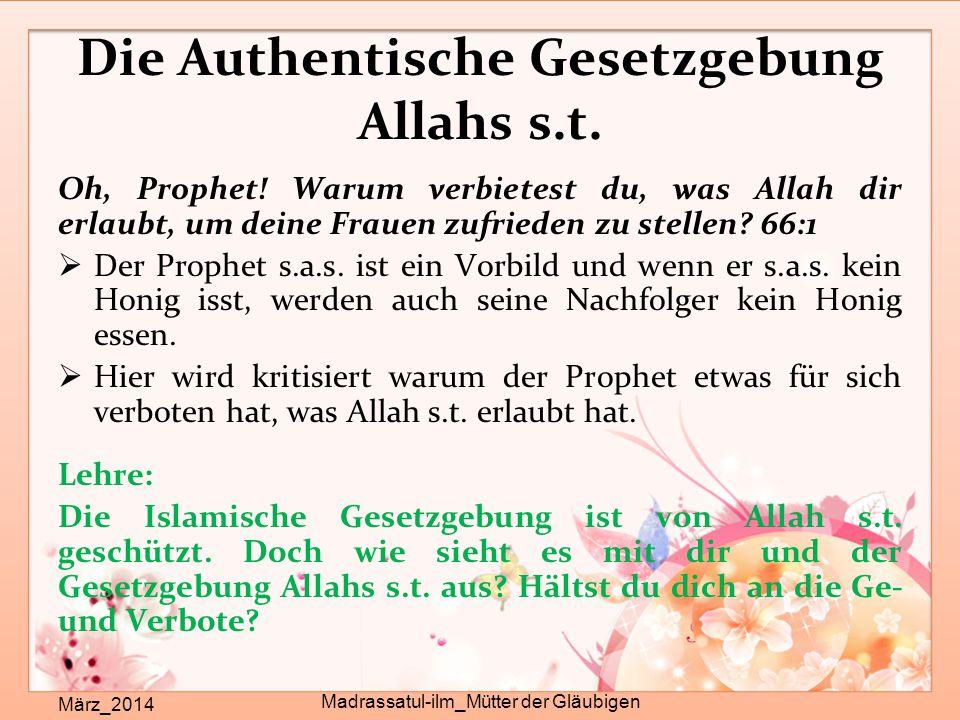 Die Authentische Gesetzgebung Allahs s.t. März_2014 Madrassatul-ilm_Mütter der Gläubigen Oh, Prophet! Warum verbietest du, was Allah dir erlaubt, um d