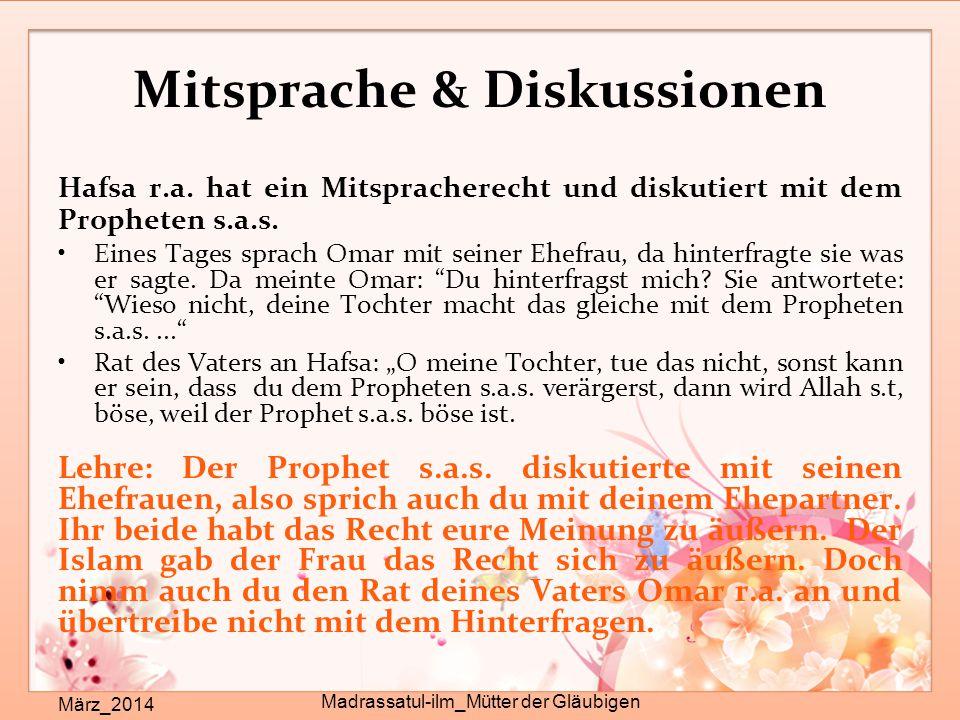 Mitsprache & Diskussionen März_2014 Madrassatul-ilm_Mütter der Gläubigen Hafsa r.a. hat ein Mitspracherecht und diskutiert mit dem Propheten s.a.s. Ei