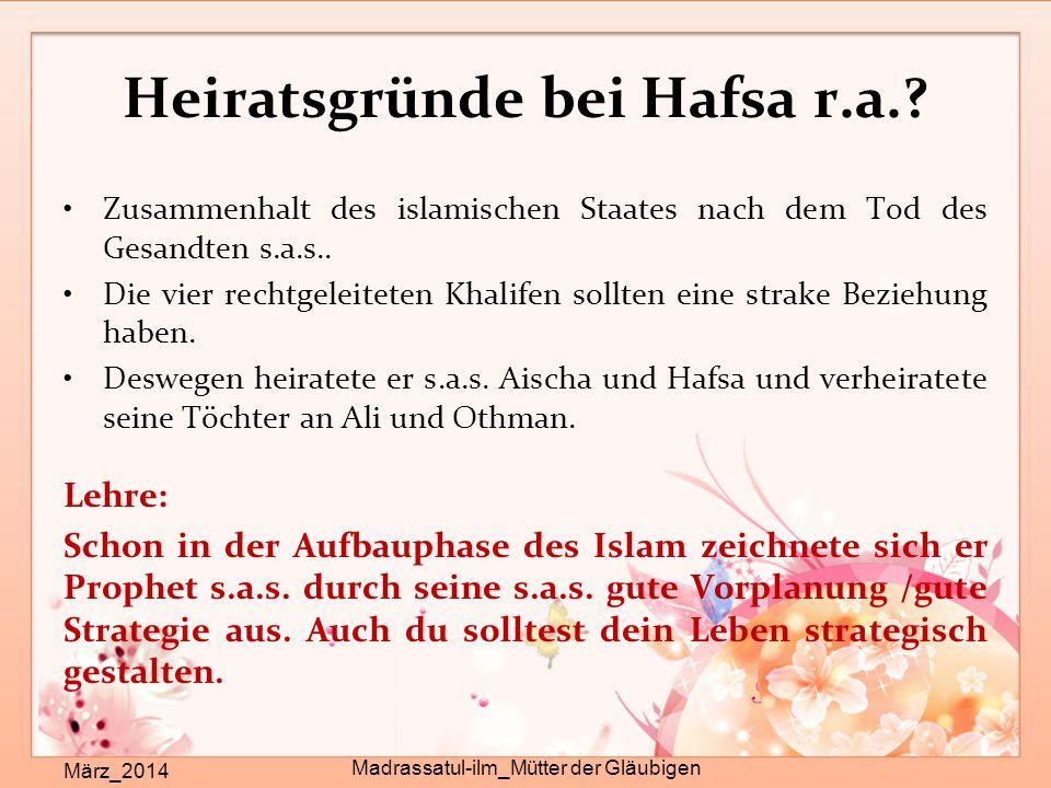 Heiratsgründe bei Hafsa r.a.? März_2014 Madrassatul-ilm_Mütter der Gläubigen Zusammenhalt des islamischen Staates nach dem Tod des Gesandten s.a.s.. D