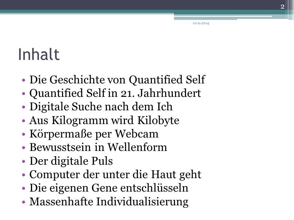 Inhalt Die Geschichte von Quantified Self Quantified Self in 21. Jahrhundert Digitale Suche nach dem Ich Aus Kilogramm wird Kilobyte Körpermaße per We