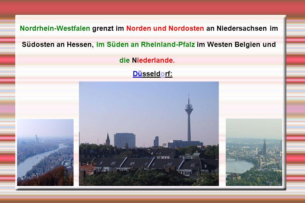 Nordrhein-Westfalen grenzt im Norden und Nordosten an Niedersachsen im Südosten an Hessen, im Süden an Rheinland-Pfalz im Westen Belgien und die Niede