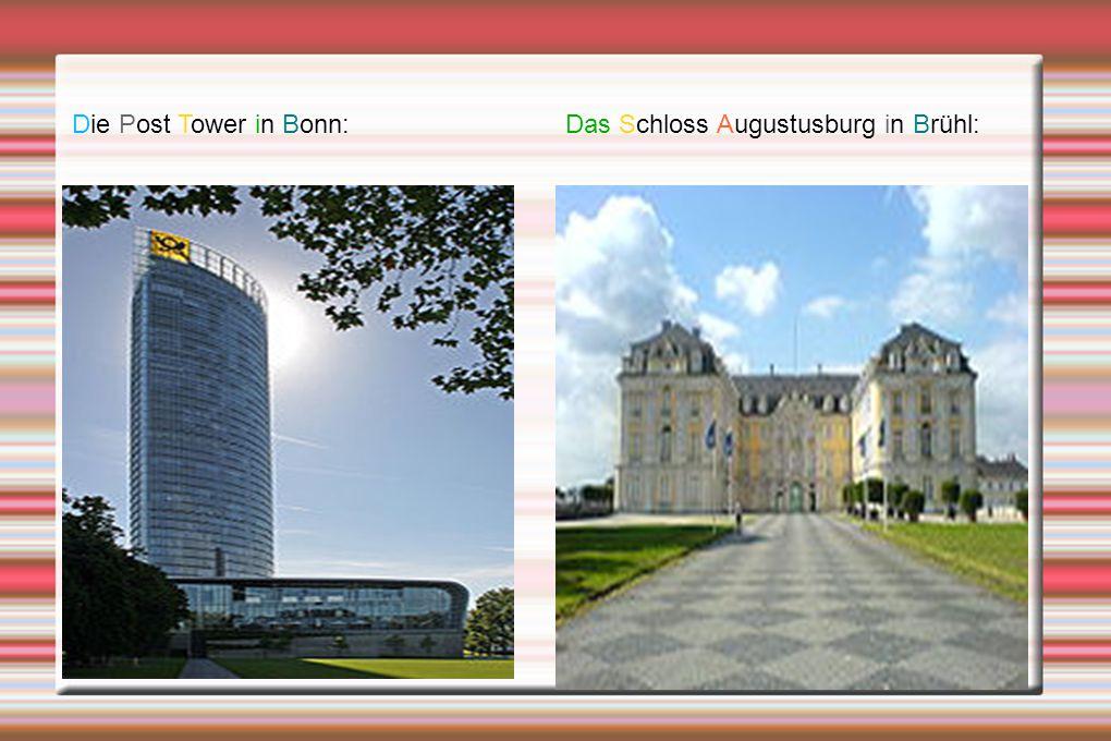 Das Schloss Augustusburg in Brühl:Die Post Tower in Bonn: