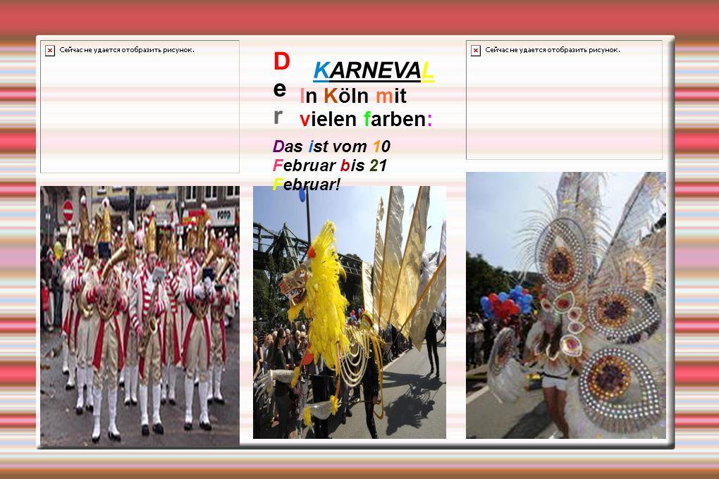 DerDer KARNEVAL In Köln mit vielen farben: Das ist vom 10 Februar bis 21 Februar!
