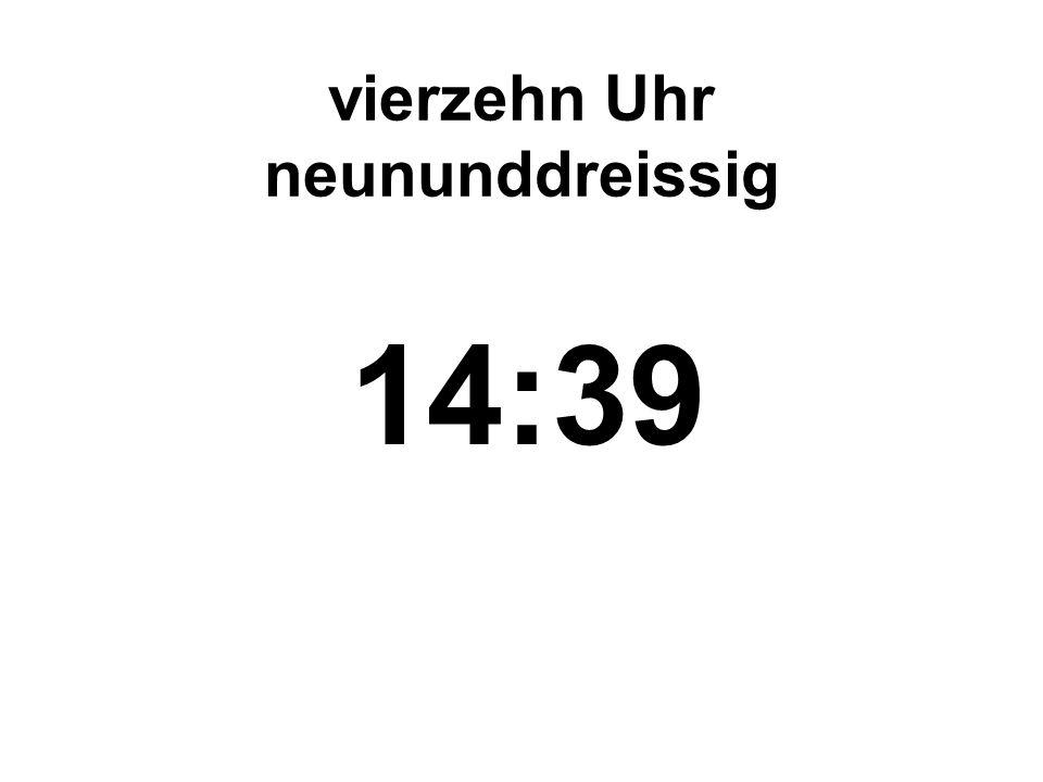 dreiundzwanzig Uhr einunddreissig 23:31