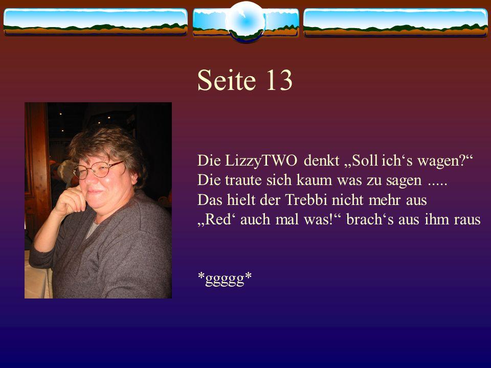 Seite 14 Doch zeigt er dann ein z'fried'nes G'schau Kein Wunder, mit Likör als Frau