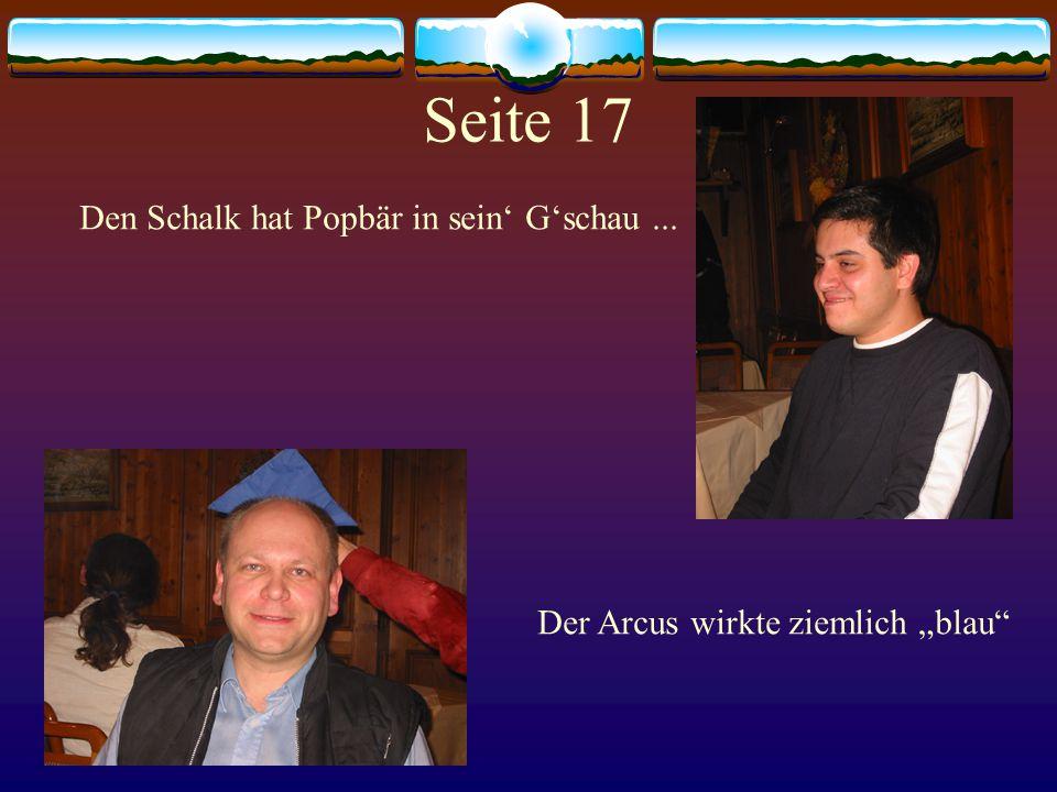"""Seite 17 Den Schalk hat Popbär in sein' G'schau... Der Arcus wirkte ziemlich """"blau"""