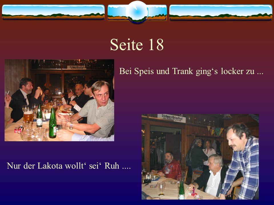 Seite 18 Bei Speis und Trank ging's locker zu... Nur der Lakota wollt' sei' Ruh....