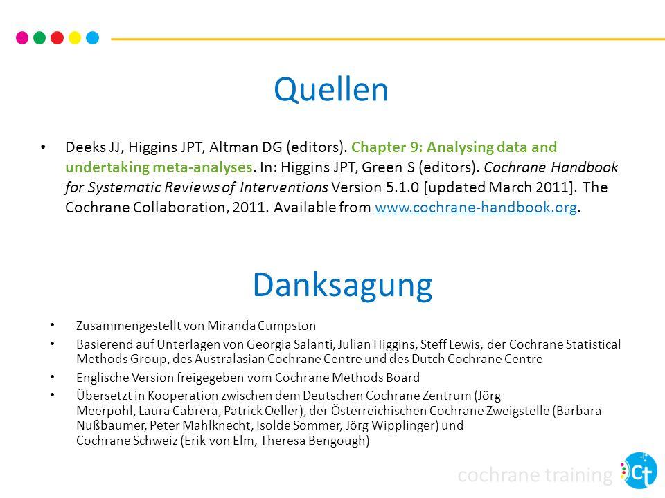 cochrane training Quellen Deeks JJ, Higgins JPT, Altman DG (editors). Chapter 9: Analysing data and undertaking meta-analyses. In: Higgins JPT, Green