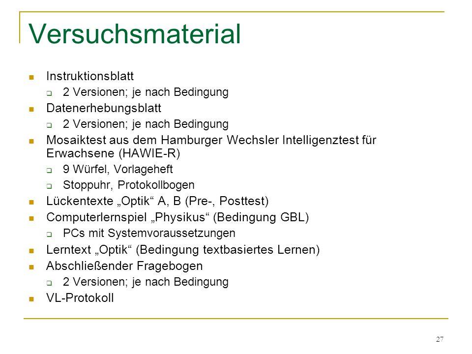 27 Versuchsmaterial Instruktionsblatt  2 Versionen; je nach Bedingung Datenerhebungsblatt  2 Versionen; je nach Bedingung Mosaiktest aus dem Hamburg