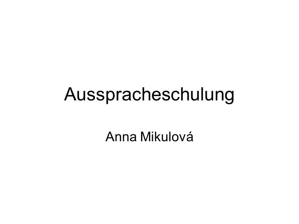 Ausspracheschulung Anna Mikulová