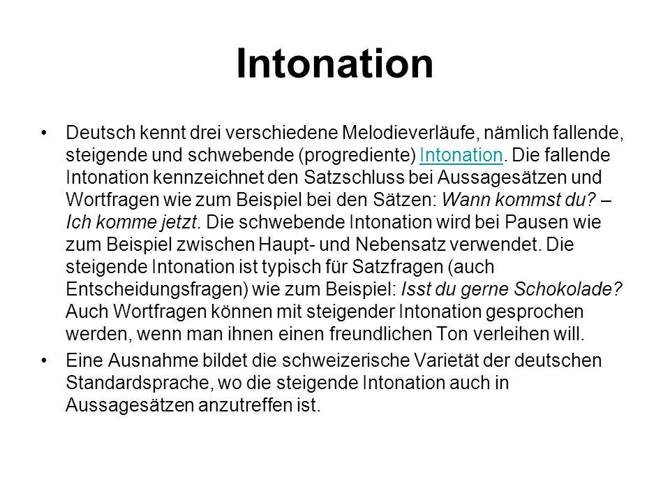 Intonation Deutsch kennt drei verschiedene Melodieverläufe, nämlich fallende, steigende und schwebende (progrediente) Intonation. Die fallende Intonat