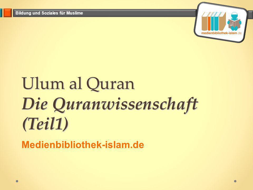 Bildung und Soziales für Muslime Ulum al Quran Die Quranwissenschaft (Teil1) Medienbibliothek-islam.de