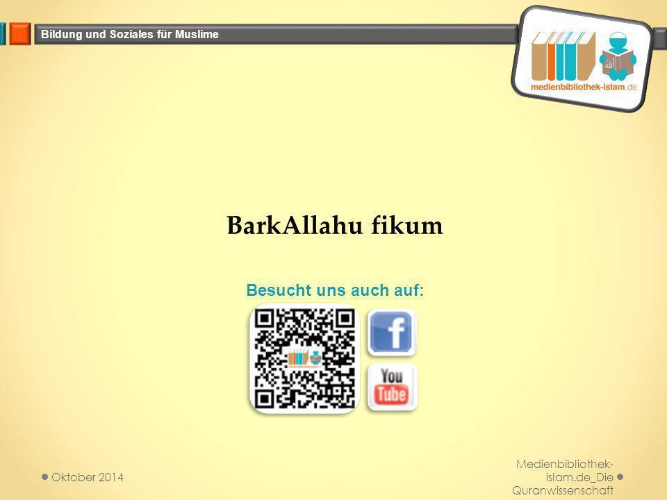 Bildung und Soziales für Muslime Medienbibliothek- islam.de_Die Quranwissenschaft Oktober 2014 BarkAllahu fikum Besucht uns auch auf: