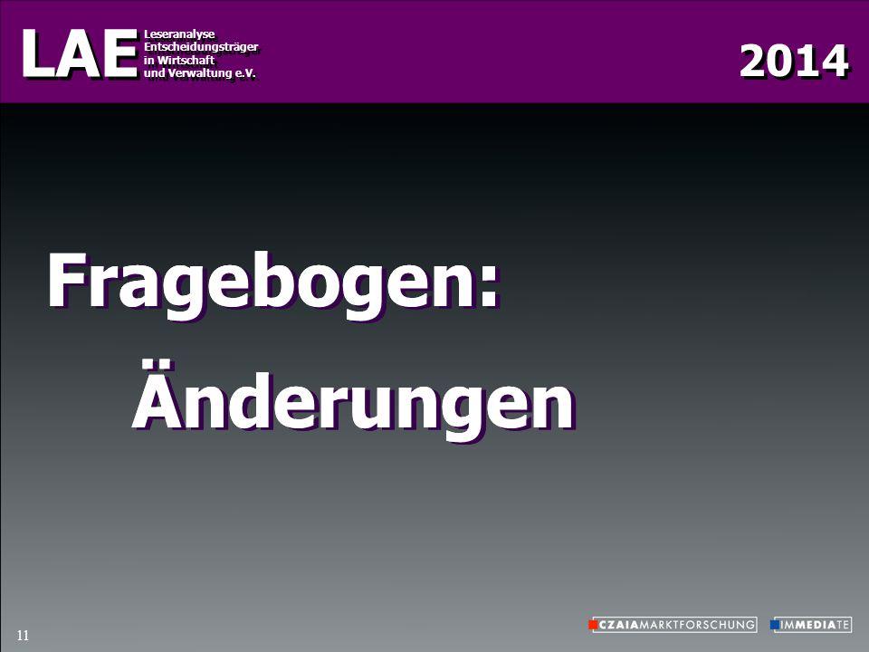 2014 LAE Leseranalyse Entscheidungsträger in Wirtschaft und Verwaltung e.V. Leseranalyse Entscheidungsträger in Wirtschaft und Verwaltung e.V. 11 Frag