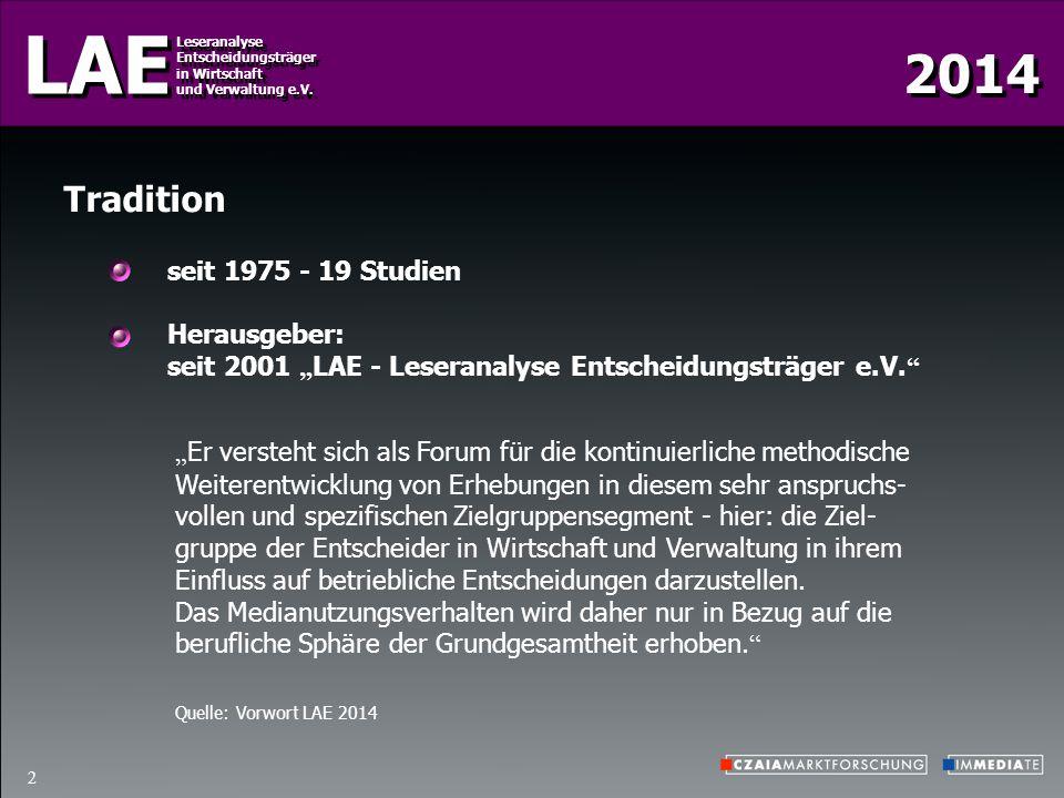 2014 LAE Leseranalyse Entscheidungsträger in Wirtschaft und Verwaltung e.V. Leseranalyse Entscheidungsträger in Wirtschaft und Verwaltung e.V. 2 Tradi