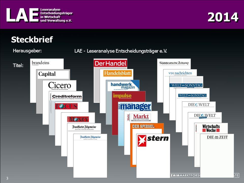 2014 LAE Leseranalyse Entscheidungsträger in Wirtschaft und Verwaltung e.V. Leseranalyse Entscheidungsträger in Wirtschaft und Verwaltung e.V. 3 Steck