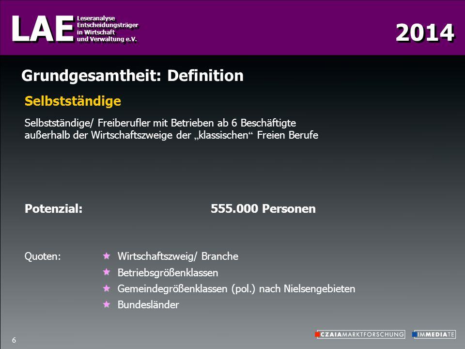 2014 LAE Leseranalyse Entscheidungsträger in Wirtschaft und Verwaltung e.V. Leseranalyse Entscheidungsträger in Wirtschaft und Verwaltung e.V. 6 Grund