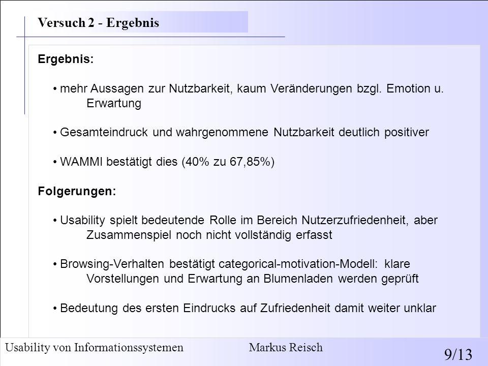 Usability von Informationssystemen Markus Reisch 9/13 Ergebnis: mehr Aussagen zur Nutzbarkeit, kaum Veränderungen bzgl. Emotion u. Erwartung Gesamtein