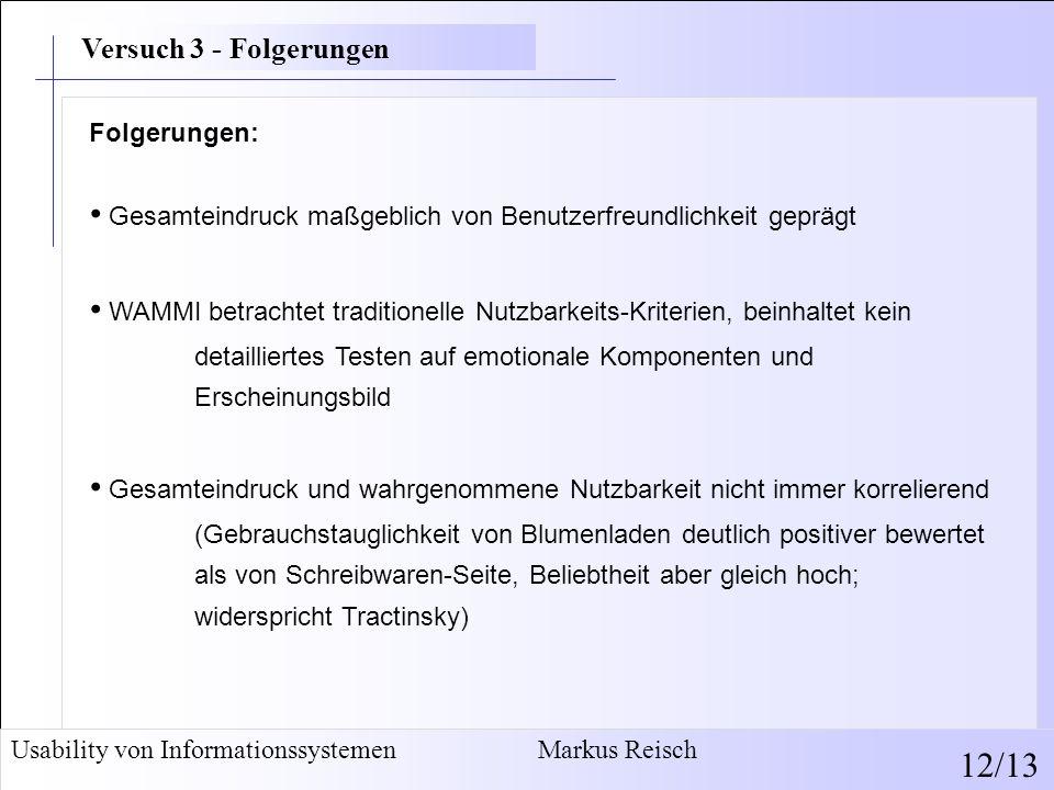 Usability von Informationssystemen Markus Reisch 12/13 Folgerungen: Gesamteindruck maßgeblich von Benutzerfreundlichkeit geprägt WAMMI betrachtet trad