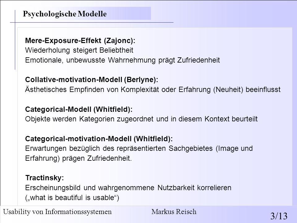 Mere-Exposure-Effekt (Zajonc): Wiederholung steigert Beliebtheit Emotionale, unbewusste Wahrnehmung prägt Zufriedenheit Collative-motivation-Modell (B