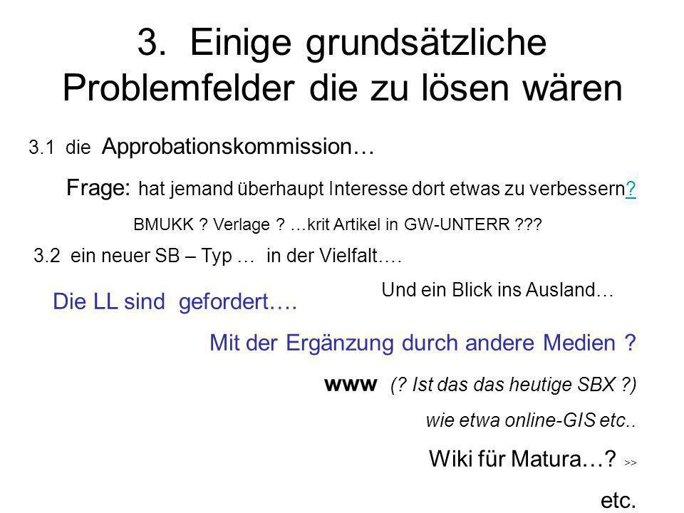 3. Einige grundsätzliche Problemfelder die zu lösen wären 3.1 die Approbationskommission… Frage: hat jemand überhaupt Interesse dort etwas zu verbesse