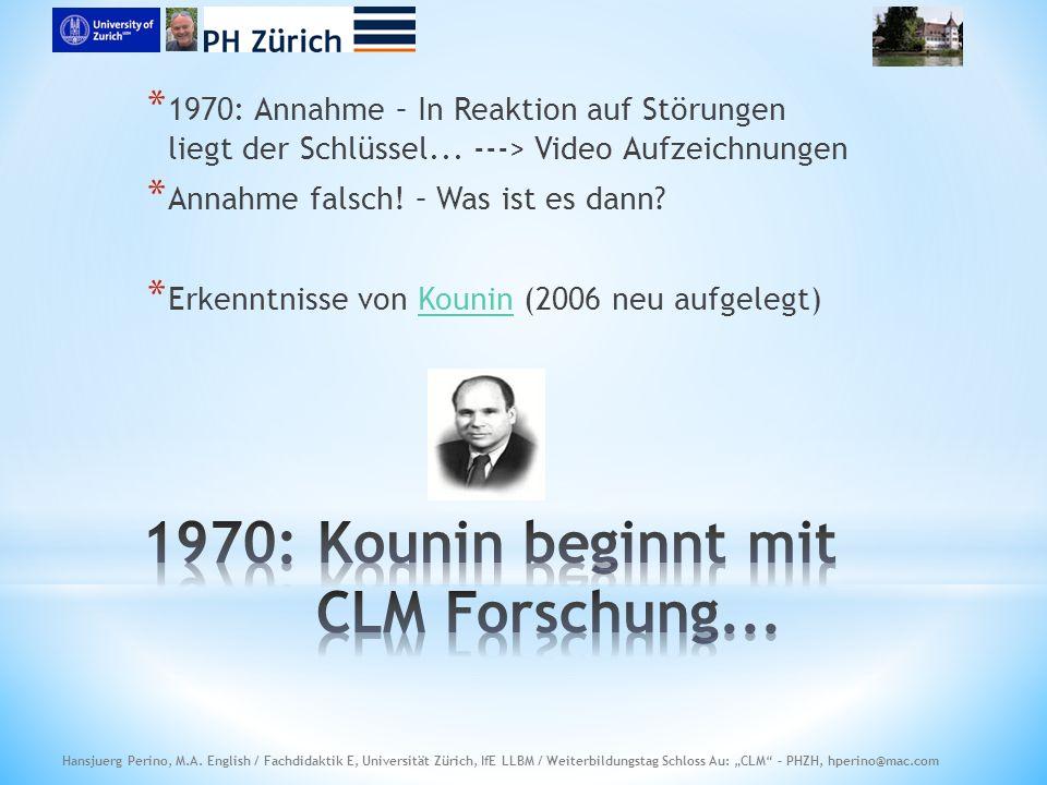 * 1970: Annahme – In Reaktion auf Störungen liegt der Schlüssel...
