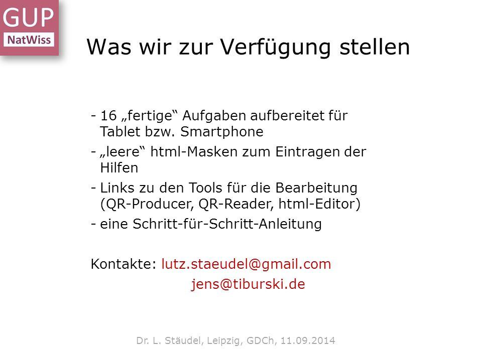 """Was wir zur Verfügung stellen Dr. L. Stäudel, Leipzig, GDCh, 11.09.2014 -16 """"fertige"""" Aufgaben aufbereitet für Tablet bzw. Smartphone -""""leere"""" html-Ma"""