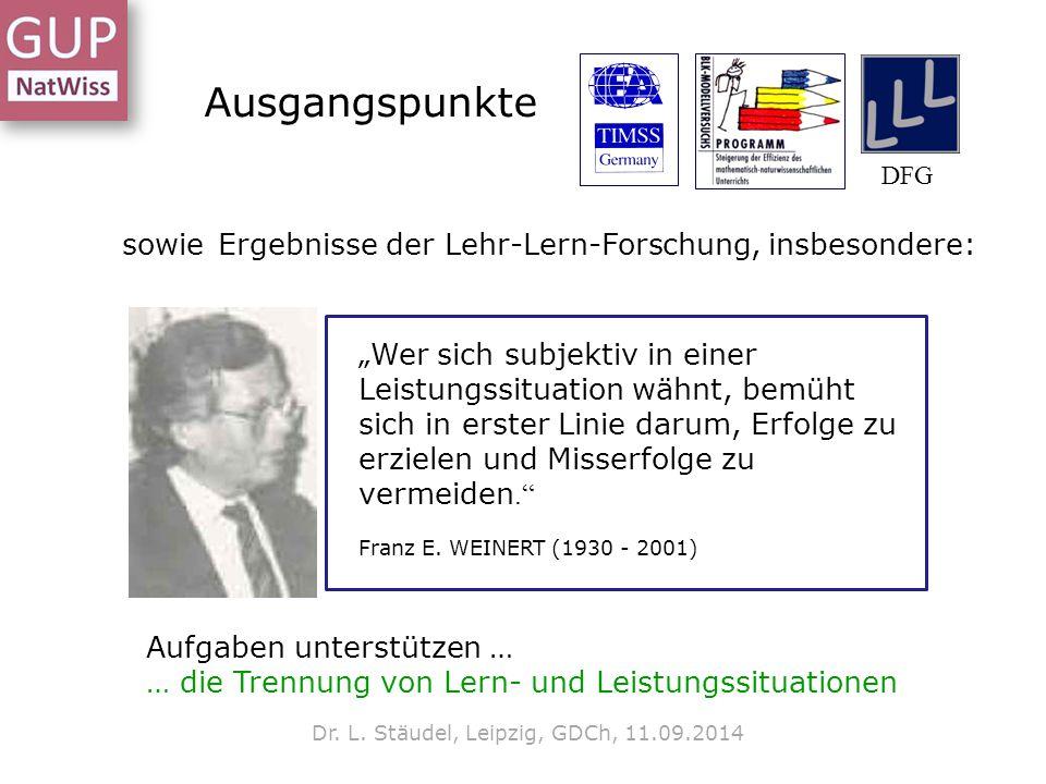 """Aufgaben unterstützen … … die Trennung von Lern- und Leistungssituationen Dr. L. Stäudel, Leipzig, GDCh, 11.09.2014 """"Wer sich subjektiv in einer Leist"""
