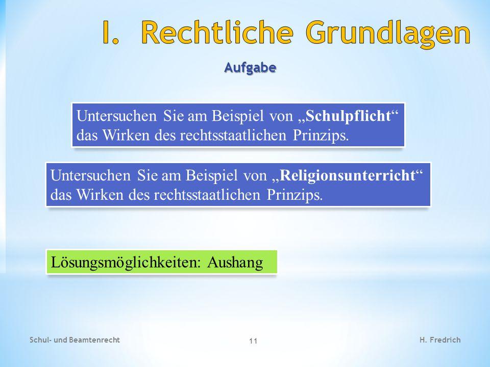 """Aufgabe Schul- und Beamtenrecht 11 H. Fredrich Untersuchen Sie am Beispiel von """"Schulpflicht"""" das Wirken des rechtsstaatlichen Prinzips. Untersuchen S"""