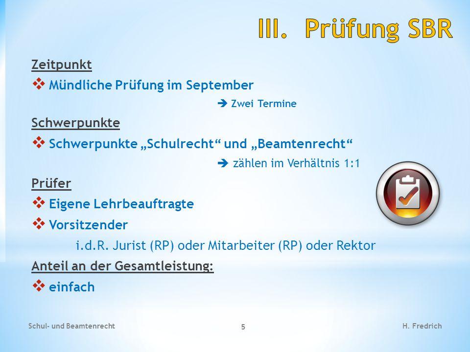 """Zeitpunkt  Mündliche Prüfung im September  Zwei Termine Schwerpunkte  Schwerpunkte """"Schulrecht"""" und """"Beamtenrecht""""  zählen im Verhältnis 1:1 Prüfe"""