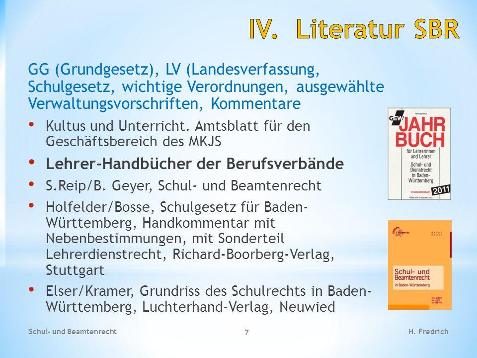 GG (Grundgesetz), LV (Landesverfassung, Schulgesetz, wichtige Verordnungen, ausgewählte Verwaltungsvorschriften, Kommentare Kultus und Unterricht. Amt