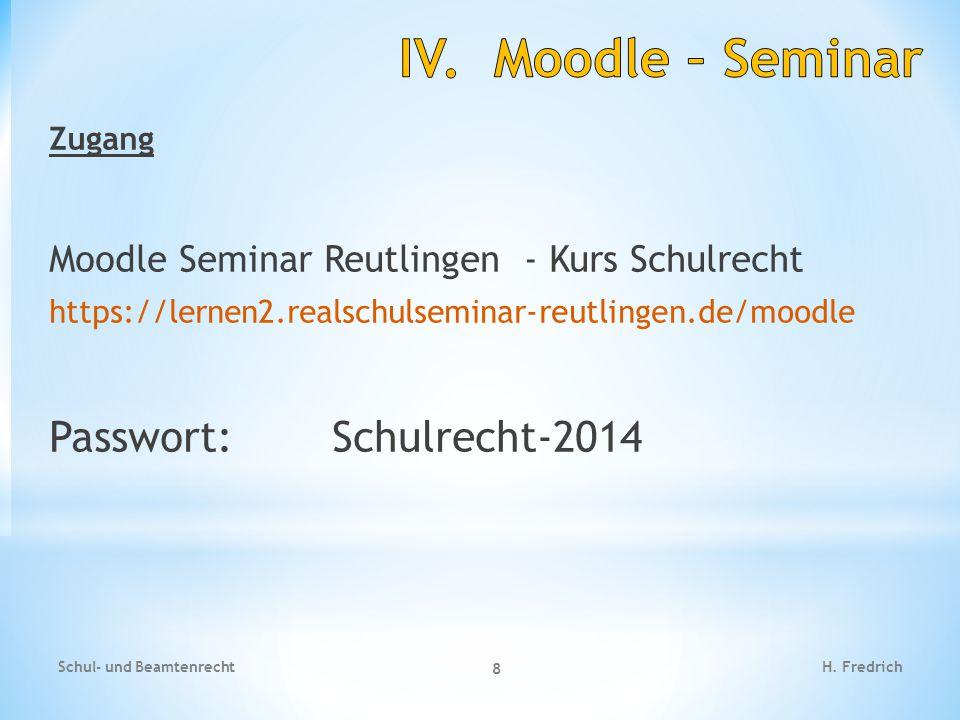 Zugang Moodle Seminar Reutlingen - Kurs Schulrecht https://lernen2.realschulseminar-reutlingen.de/moodle Passwort: Schulrecht-2014 Schul- und Beamtenr